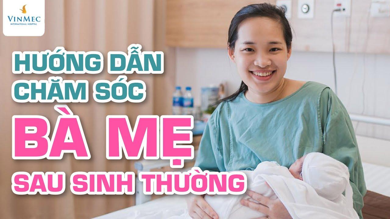 Hướng dẫn chăm sóc mẹ sau sinh thường  Hộ sinh trưởng Nguyễn Bích Hạnh – Vinmec Times City