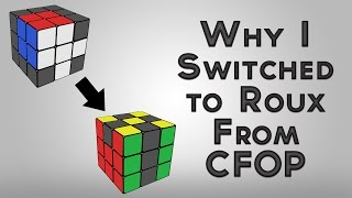 Why I Quit CFOP for Roux - My Cubing Story for Encouragement (Feat J Perm)