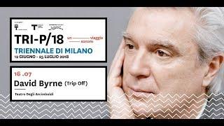 David Byrne @ Teatro Degli Arcimboldi Milano 16/07/2018 CONCERTO COMPLETO SOLO AUDIO