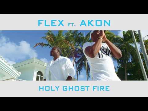 Flex Ft  Akon Holy Ghost Fire Promo 5