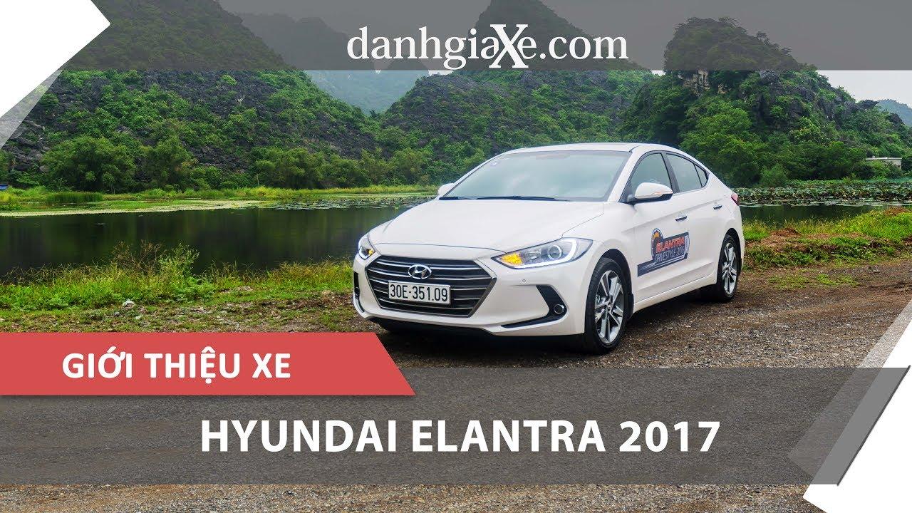 [DanhgiaXe.com] Giới thiệu xe Hyundai Elantra 2017