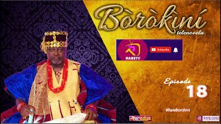 BOROKINI TELENOVELA S01 EP 18 latest Yoruba Web Series 2021