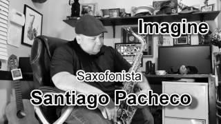 IMAGINE (JOHN LENNON) INSTRUMENTAL - SAX ALTO - SANTIAGO PACHECO
