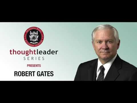 Thought Leader Series Presents: Former United States Secretary of Defense Robert Gates
