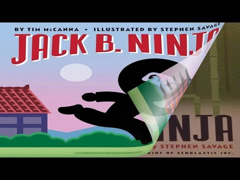 Jack B. Ninja By Tim McCanna Illustrated By Stephen Savage