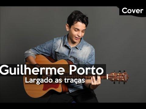 Largado as traças- Zé Neto e Cristiano   Cover  por Guilherme Porto