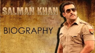 Salman Khan: Biography