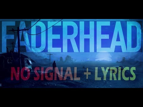 Faderhead  - No Signal + (lyrics) Mp3