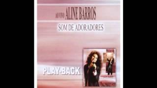 Aline Barros - Som de adoradores play back completo