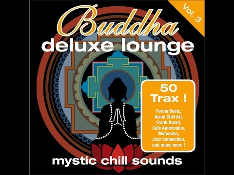 Various Artists - Buddha Deluxe Lounge Vol. 3 - Mystic Chill Sounds (Manifold Records) [Full Album]