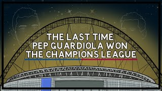 A Brief History Of: The last time Pep Guardiola won the Champions League