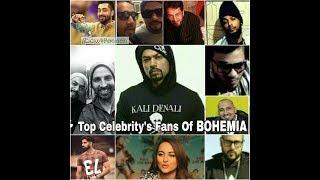 Top 11 Celebrity's Fans Of Bohemia The Punjabi Rapstar