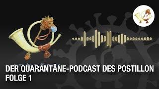 Der Quarantäne-Podcast des Postillon – Folge 1