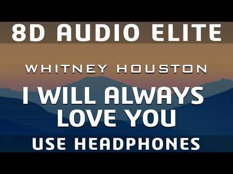 Whitney Houston - I Will Always Love You |8D Audio Elite|
