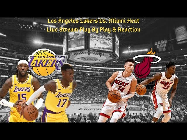 Los Angeles Lakers Vs. Miami Heat Live Play By Play & Reaction