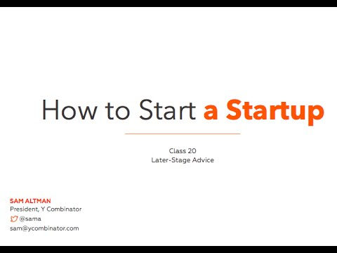 Lecture 20 - Later-stage Advice (Sam Altman)