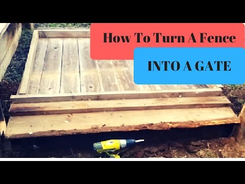 Turn A Fence... Into A Swing Gate: Complete Step By Step Instructions