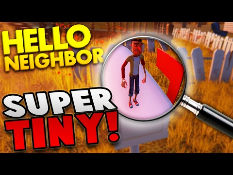 Hello Neighbor ~ WE ARE SO TINY! ~ Let's Play Hello Neighbour Alpha Gameplay