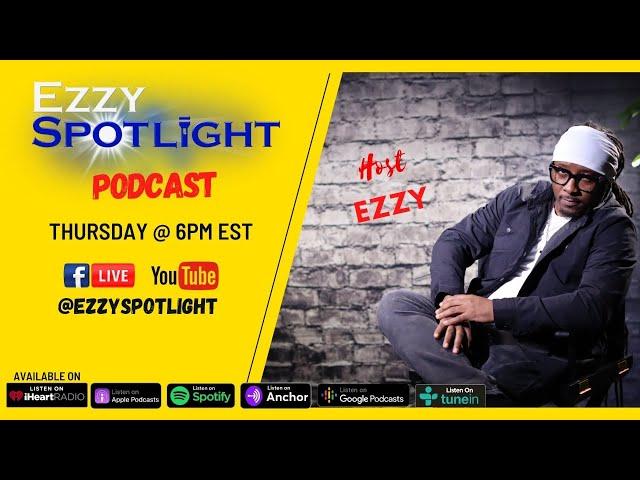 Ezzy Spotlight Podcast LIVE