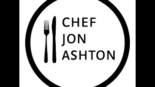 Welcome To Chef Jon Ashton's YouTube Channel thumbnail
