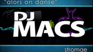 DJ Macs Stromae Alors On Danse Remix