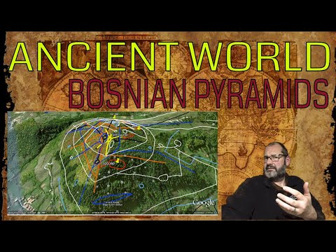 Ancient World #5   The Bosnian Pyramids