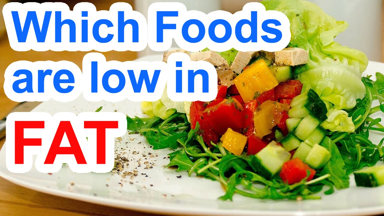 Which Foods Are Low In Fat Low Fat Foods List Youtube regarding Low Fat Foods