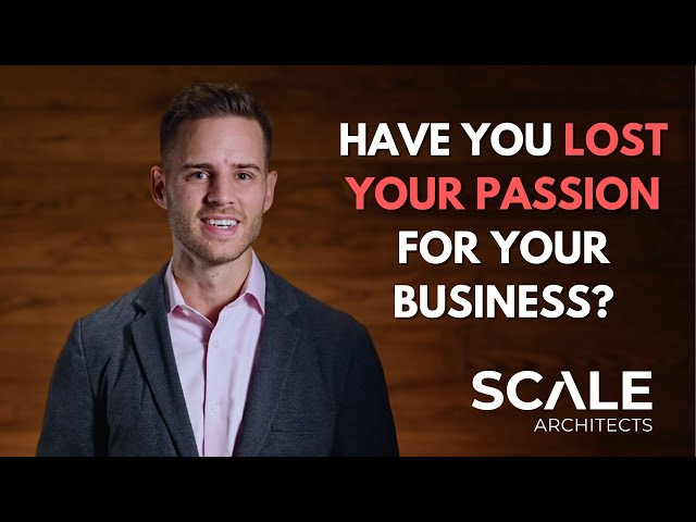 Have you lost your passion for your business?