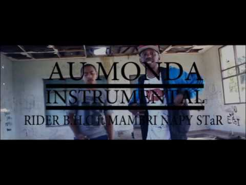 AU MONDA [INSTRUMENTAL] RIDER BHC feat MAMBRI NAPPY STAR