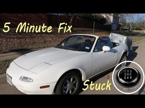 Miata STUCK In Reverse FIX ||| 5 Minutes Or Less