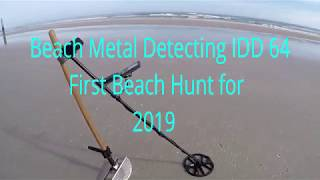 Beach Metal Detecting IDD 64 First Hunt for 2019