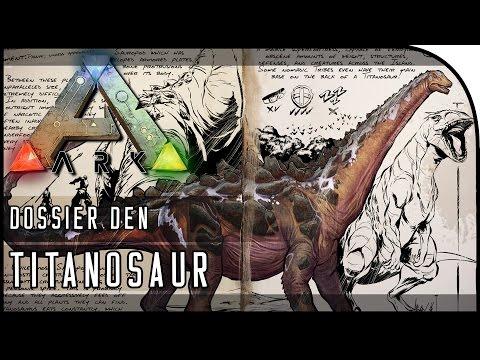 Dossier Den - TITANOSAUR! NEW STRONGEST DINOSAUR?!? (ARK: Survival Evolved Dinosaurs/News)