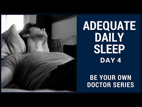 Amazing Scientific Benefits and Importance of Sleep -- Be Your Own Doctor Series: Day 4
