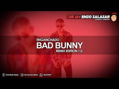 ► ENGANCHADO - BAD BUNNY | REMIX EDITION 1.0 | DEE JAY ENZO ZALAZAR ♣