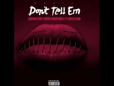 Jeremih - Don't Tell Em Remix Ft. Ty Dolla $ign, French Montana (HD) (Lyrics In Description)