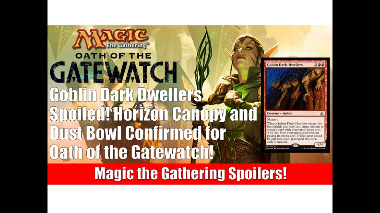 MTG Oath of the Gatewatch Spoilers Goblin Dark Dwellers! Horizon Canopy and Dust Bowl Confirmed!  sc 1 st  YouTube & MTG Oath of the Gatewatch Spoilers: Goblin Dark Dwellers! Horizon ...