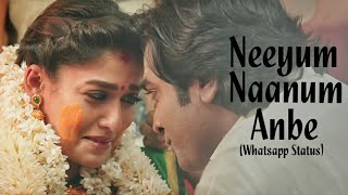 Neeyum Naanum Anbe Whatsapp Status   Vijay Sethupathi, Nayanthara  Imaikkaa Nodigal