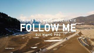 FOLLOW ME - Prueba del modo automático de DJI con el Mavic Pro