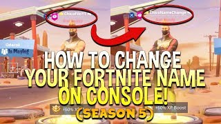 *NEW* HOW TO CHANGE YOUR FORTNITE NAME ON CONSOLE (SEASON 5) FOR FREE! -  WORKS FOR PS4 AND XBOX!