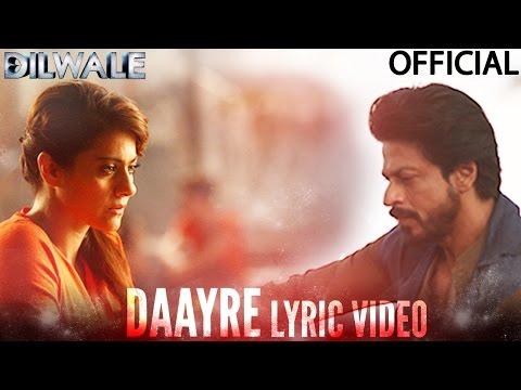 Daayre Lyric Video - Dilwale | Shah Rukh Khan | Kajol | Varun Dhawan | Kriti Sanon
