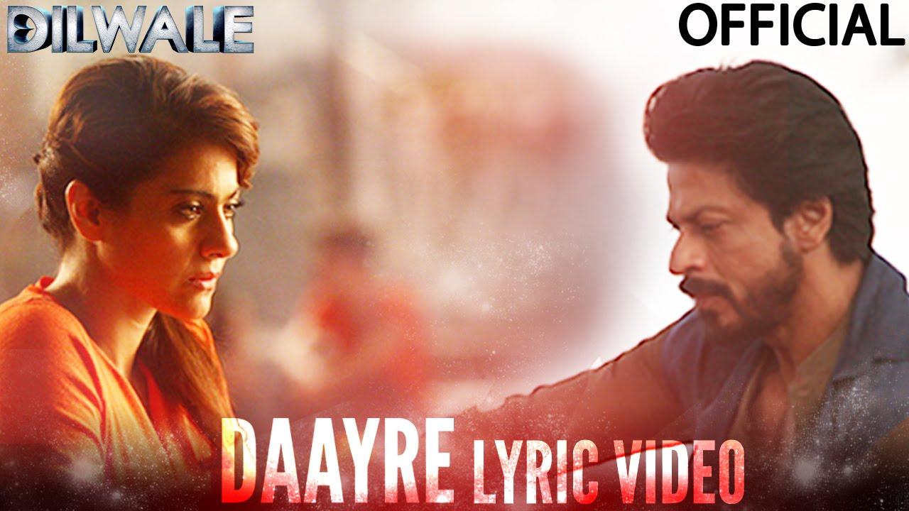 Daayre Lyric Video Dilwale Shah Rukh Khan Kajol Varun