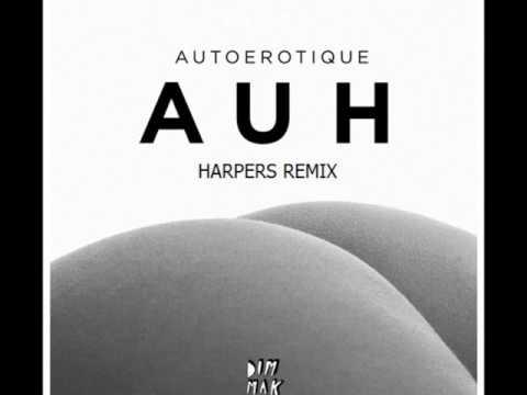Autoerotique  - AUH (HARPERS Remix)