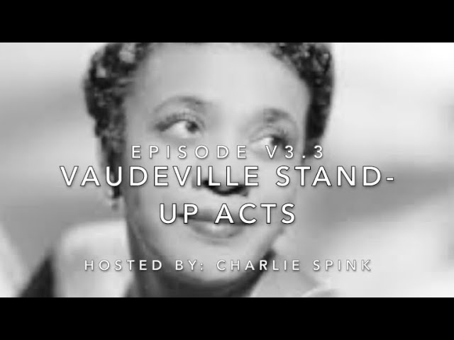 The Vaudeville Era - Part 3
