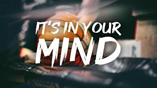 IT'S IN YOUR MIND (Basketball Motivation)