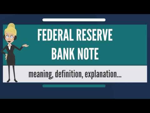 What is FEDERAL RESERVE BANK NOTE? What does FEDERAL RESERVE BANK NOTE mean?