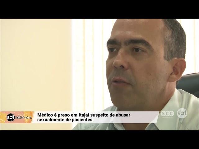 Médico é preso em Itajaí suspeito de abusar sexualmente de pacientes