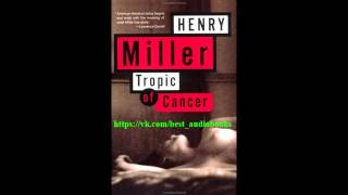 Tropic of Cancer by Henry Miller Audiobook Part 1