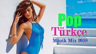En İyi Türkçe Pop Şarkılar 2018 ♫ En Çok Özel Dinlenen Şarkılar 2018 ✮ En Yeni Türkçe Pop Müzik Mi