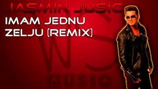 Jasmin Jusic 2013 - Imam jednu zelju (Remix)