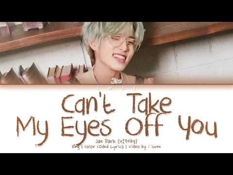 Jae Park (박제형) - Can't Take My Eyes Off You (Cover) (Eng) Color Coded Lyrics/한국어 가사